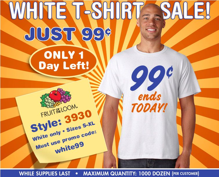 99¢ White T-shirt Sale at Bodek & Rhodes. Today Only! Screen ...